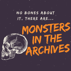 Monsters in the Archive